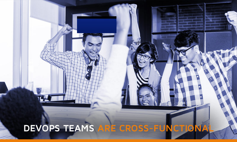 Devops teams are cross-functional