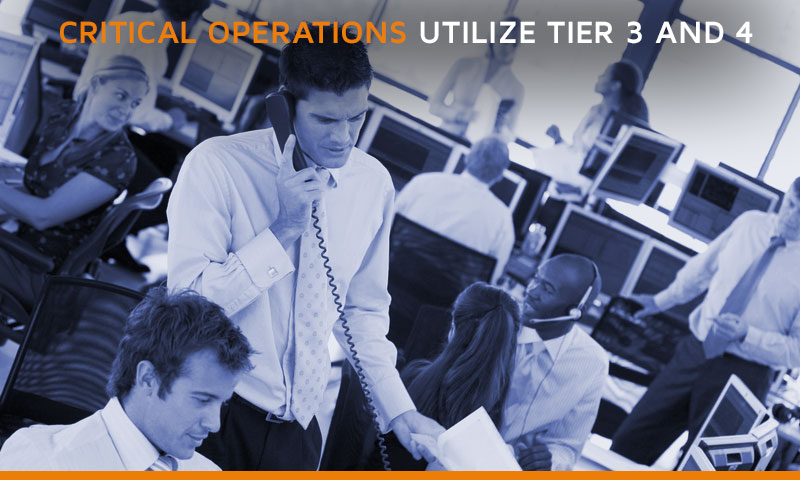 Critical operations utilizeTier-3 and 4 level data centers