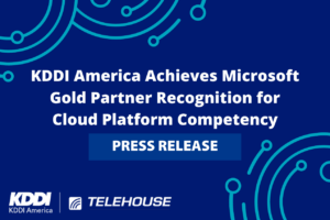 KDDI America Achieves Microsoft Gold Partner Recognition for Cloud Platform Competency